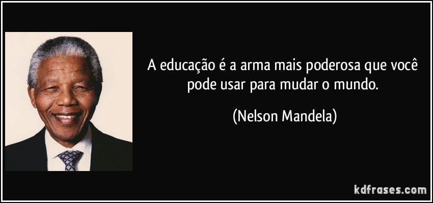 frase educação é arma mais poderosa que você pode usar para mudar o mundo - nelso mandela